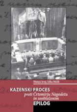 Kazenski proces proti Črtomirju Nagodetu in soobtoženim - epilog<br />predstavitev publikacije
