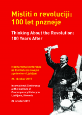 Misliti o revoluciji: 100 let pozneje<br />Thinking About the Revolution: 100 Years After