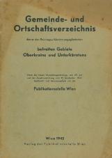 Gemeinde und Ortschaftsverzeichnis der an den Reichsgau Kärnten angegliederten befreiten Gebiete Oberkrains und Unterkärntens