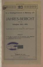 K. k. Staatsgymnasium in Marburg a/D.<br />Jahres-Bericht über das Schuljahr 1912— 1913.<br />Veröffentlicht durch den Direktor Dr. Josef Tominšek