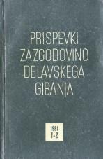 Prispevki za zgodovino delavskega gibanja, 1981, št. 1-2