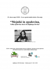 39. zborovanje Zveze zgodovinskih društev Slovenije<br />Mejniki in zgodovina. Velika zgodovina skozi oči majhnega človeka<br />Ljubljana, 27.-28. 9. 2018