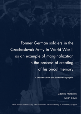 Former German soldiers  in the Czechoslovak Army in World War II  as an example of marginalization  in the process of creating of historical memory
