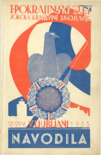 Navodila za I. pokrajinski zlet saveza Sokola kraljevine Jugoslavije v Ljubljani 1933 : ob priliki 70 letnice ljubljanskega Sokola