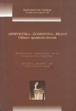 Arhivistika, zgodovina, pravo : Vilfanov spominski zbornik