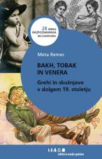 Bakh, tobak in Venera<br />Grehi in skušnjave v dolgem 19. stoletju