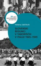 Slovenski begunci v taboriščih v Italiji<br />1945-1949