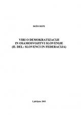 Viri o demokratizaciji in osamosvojitvi Slovenije<br />2. Del<br />Slovenci in federacija