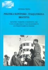 Politika slovensko-italijanskega bratstva<br />(slovansko-italijanska antifašistična unija v coni A Julijske krajine v času od osvoboditve do uveljavitve mirovne pogodbe)