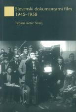 Slovenski dokumentarni film<br />1945-1958