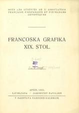 Francoska grafika XIX. stol.: V. razstava Narodne galerije: Ljubljana, Jakopičev paviljon, april 1925