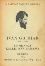 Ivan Grohar: 1867-1911: spominska kolektivna razstava