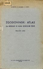 Zgodovinski atlas za srednje in njim sorodne šole<br />Slovenska izdaja