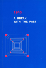 1945 – A BREAK WITH THE PAST<br />A History of Central European Countries at the End of World War Two