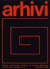 Arhivi, 1985, št. 1-2<br />Glasilo Arhivskega društva in arhivov Slovenije