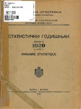 Статистички годишњак 1929<br />Краљевина Југославија, Општа државна статистика<br />Књига 1<br />Annuaire statistique 1929<br />Royaume de Yougoslavie, Statistique générale d'etat<br />Livre 1<br />Statistički godišnjak 1929<br />Kraljevina Jugoslavija, Opšta državna statistika<br />Knjiga 1