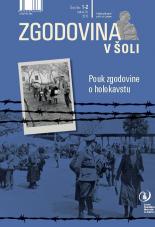 Zgodovina v šoli, 2010, št. 1-2<br />Pouk zgodovine o holokavstu