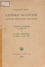 Stenografski zapiski Ljudske skupščine Ljudske republike Slovenije<br />I. izredno zasedanje 17. januarja 1947<br />I. redno zasedanje 14. aprila - 8. julija 1947